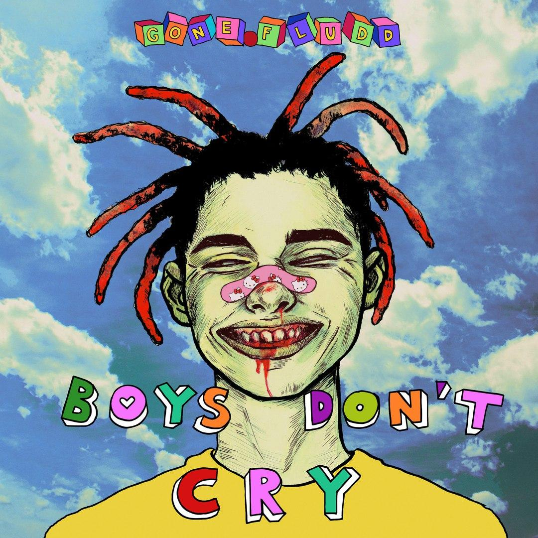 Gone.Fludd Boys Don't Cry